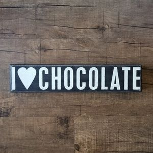 Other - I LOVE CHOCOLATE Sign